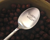 Cereal Killer   vintage recycled silverware hand stamped cereal spoon