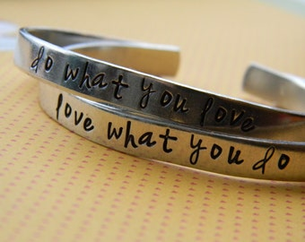 do what you love, love what you do  two aluminum bracelet 1/4 inch wide
