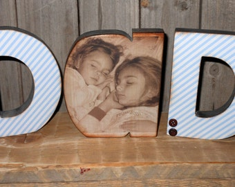 Dad (Mom) personalized  solid wood letters with picture. Fathers Day, Mothers day