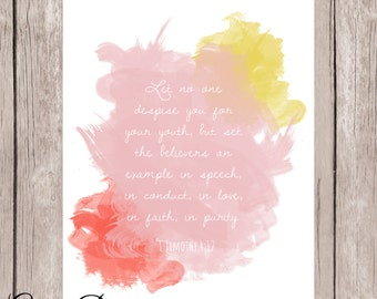 Bible Verse, Scripture printable art, Watercolor, 1 Timothy 4:12, Graduation gift,  Don't let anyone look down on you, Typography, DIY
