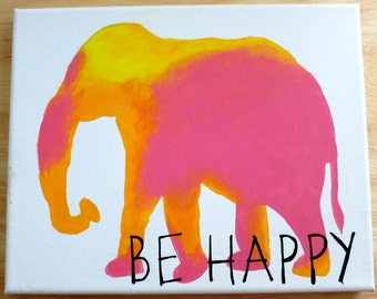Be Happy Elephant 8x10 canvas
