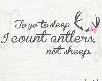 Large GIRL Version- To Sleep, I count Antlers Not Sheep, Nursery Saying, Bedroom Vinyl Decal- Wall Art, with Bow