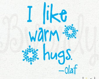 Frozen Inspired, I like warm hugs, quote, by Olaf,  Vinyl Decal- Wall Art- Vinyl Lettering, Sticker