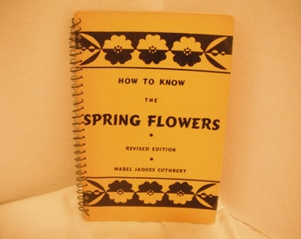 How To Know Spring Flowers, vintage book, 1949