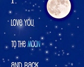 I Love You to the Moon and Back, Photograph, Decor, Photography, Wall Decor, Nursery Art, Kids Room, Nursery Decor, Baby, Bedroom, Home