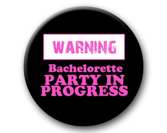 The Bachelorette Party Favors Warning Button  2.25 inch pinback buttons Wedding Party Bridal Shower