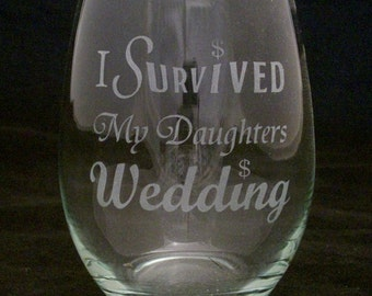 I Survived My Daughters Wedding Stemless Wine Glasses wedding gifts, bridal gifts, Family wedding gifts