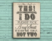 Wedding Seating Sign - Pick a Seat Not a Side in Burlap or Chalkboard Appearance!