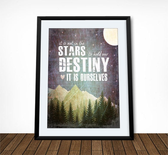It Is Not In The Stars To Hold Our Destiny, But Ourselves, Inspirational Quote, Typography Poster, Inspirational Art, Landscape Art