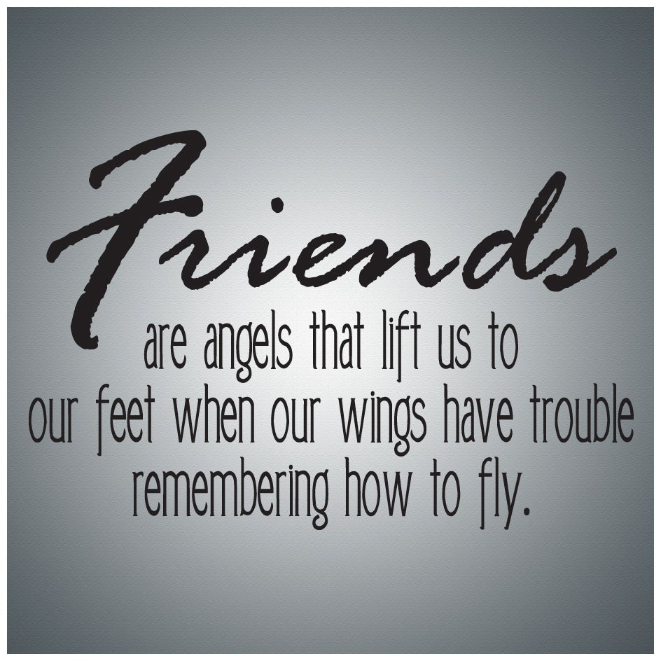 Friendship Quotes: Family Friends Wall Decal Art Friends Are Angels....Wall