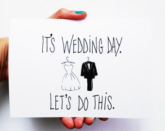 Funny Wedding Card - It's Wedding Day Let's Do This - Wedding Gifts - Card for groom - Card for Bride - Bridesmaids Cards - Groomsmen Cards
