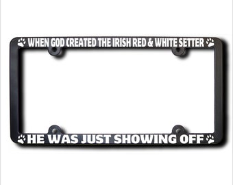 When God Created The Irish Red & White Setter License Plate Frame (T) USA