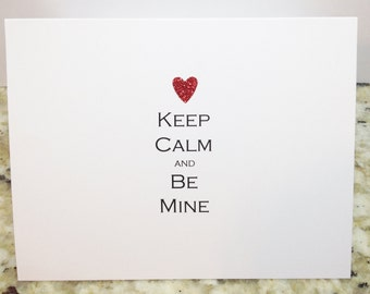 "Simple and Cute ""Keep Calm and Be Mine"" Valentine"