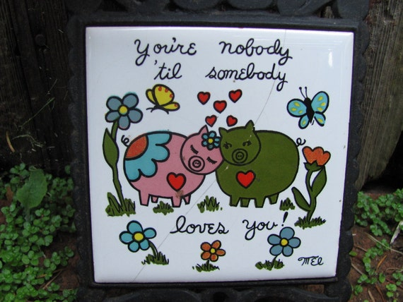 """SALE Vintage Trivet """"You're Nobody Until Somebody Loves You!"""" Pigs Ceramic & Cast Iron Kitchen Hotplate Home Decor Funny Retro Gift Idea"""