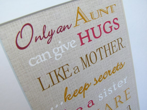 Aunt Gift. Only and Aunt can give hugs like a Mother Print.
