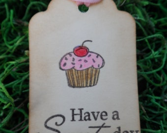 Have A Sweet Day, Gift Tag, Treat Tag, Birthday Tag, Cupcake Tag