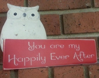 You ARE my Happily Ever After.Wood Sign.Hand Painted.Home Decor