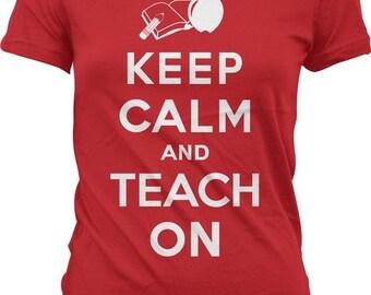 Keep Calm and Teach On! Best TEACHER TShirt around! GH_01084