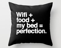 WiFi + Food + My Bed = Perfection Throw Pillow Cover Funny Gifts Unique Gifts For Best Friends Gifts For Him Gifts For Her Teen Gifts