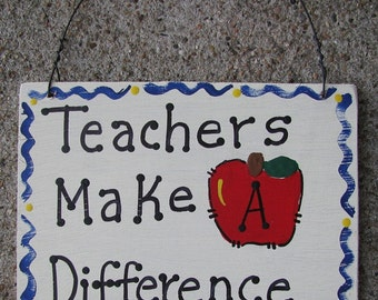 Teacher Gifts   Wooden Sign Teachers Make A Difference