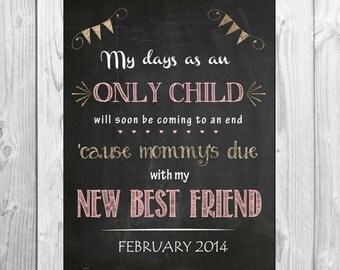 My Days as an Only Child are coming to an end / We're Expecting Chalkboard Printable - baby/ pregnancy announcement/ new best friend 8x10