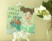 Original Acrylic Mixed Media Painting - whimsical art, inspirational art - She Was Ready to Bloom