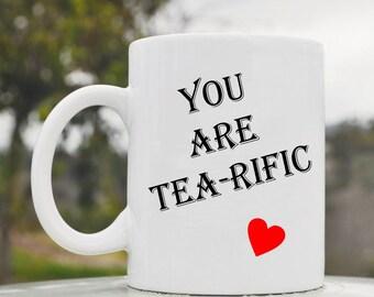 Slap-Art™You are tea-rific 11oz coffee mug cup