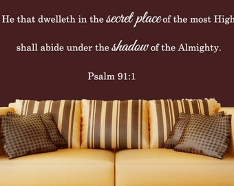 Wall Stickers Psalm 91:1- He That Dwelleth In The Secret Place Of The Most Hight - Bible Verse Wall Decal, Bible wall art