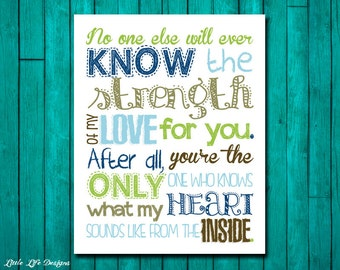 No one else will ever know the strength of my love for you. Nursery Wall Art. Children's Room Decor. Baby Shower Gift. Little Boys Wall Art.