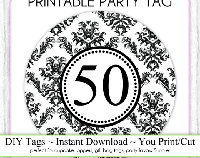 Instant Download - Party Printable Tag, Damask Party, 50th Birthday Party Tag, DIY Cupcake Topper, You Print, You Cut, DIY Party Tag