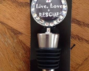Live, Love, Rescue Wine stopper