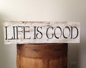 Life Is Good Distressed Reclaimed Wood Sign
