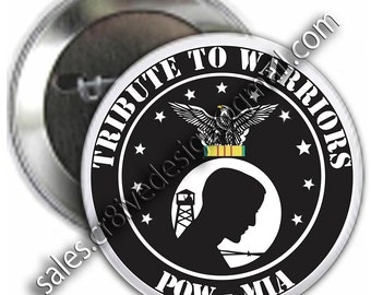 POW/MIA TRIBUTE  2.25 inch  button