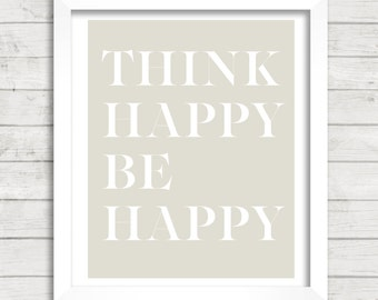 8x10 INSTANT DOWNLOAD - Think Happy Be Happy - Art Print - Home & Nursery Decor - Typography