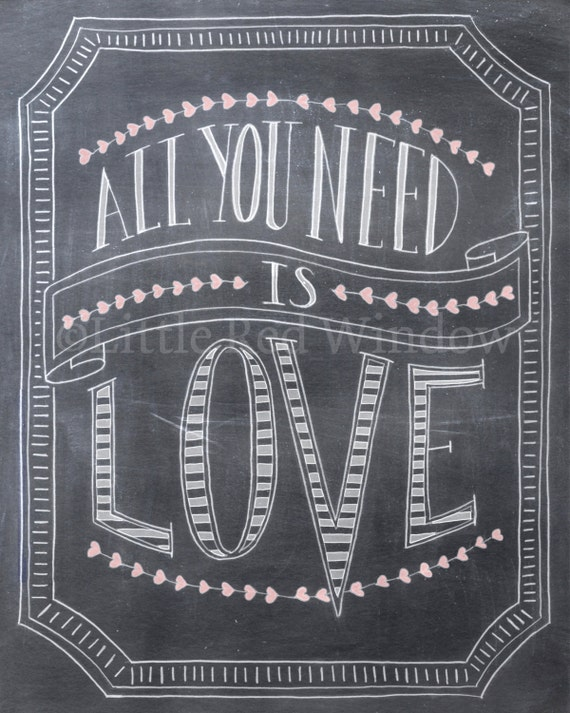 All You Need is Love Chalkboard Printable Print -- 8  x 10 -- INSTANT DOWNLOAD -- Nursery Art Print, Valentine's Day Art Print