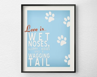 Dog Print, Dog Art, Dog Decor, Pet Art, Typography Poster, Inspirational Print, Dog Poster, Pet Poster, Dog Gift, 0280