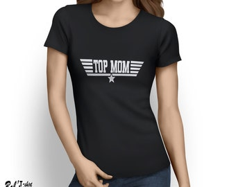 Top Mom T-shirt Mother's Day gift best mama present Tee