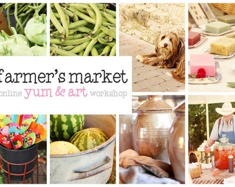 Farmer's Market Online Workshop -