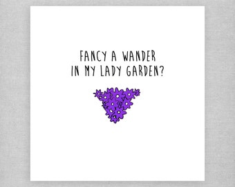 Just for you card. Fancy a wander in my lady garden? Funny, cheeky, naughty, cute card for a boyfriend, husband.
