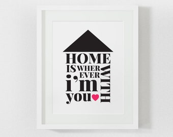 Home is wherever im with you, wall decor, love print, love quote, love poster, black white, pink, heart,home print, love gift, gift for him