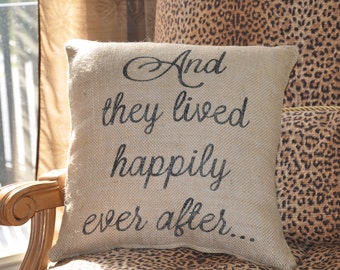 And they lived happily ever after.. Custom Pillow Cover -Burlap pillow -Wedding Decor -Wedding Gift -ShabbyChic