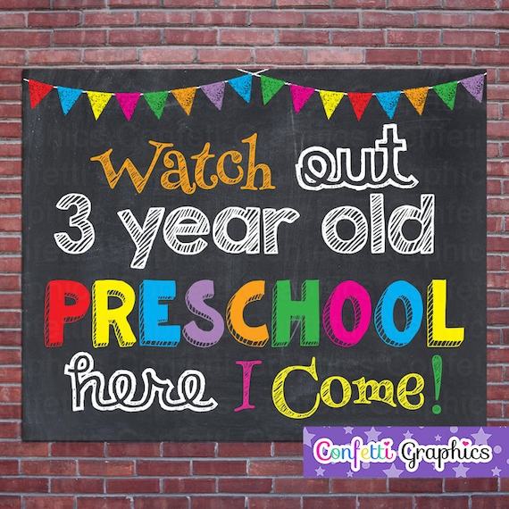 Watch Out 3 Year Old Preschool Here I come First Day of School