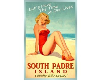 SOUTH PADRE Island Texas  -Original Beach Travel Poster -available in 4 sizes- Time of Our Lives Bathing Beauty Ocean Art Print 165