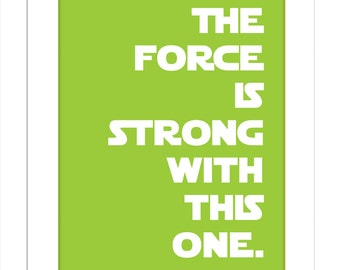 The Force is Strong with This One/DarthVader Quote/Star Wars Quotes for Nursery/Boys Nursery - 8x10, 11x14 and up