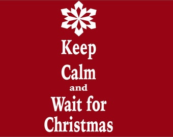 Christmas Decal Keep Calm and Wait for Christmas Vinyl Wall Decal - Christmas Decoration - Christmas Wall Decal- Christmas Decor