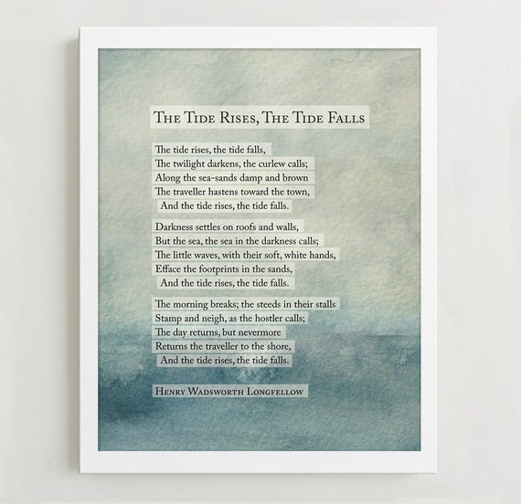 """the unchanging nature of the tide in the poem the tide rises the tide falls by henry wadsworth longf In """"the tide rises, the tide falls"""", henry in his poem """"the tide rises, the tide falls, longfellow uses he expresses the idea of nature."""