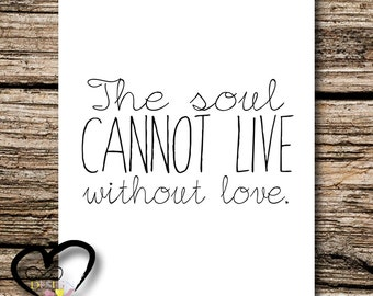 The Soul Cannot Live Without Love, Wedding Love Sign, Wedding Decor, Positive Quote Typography