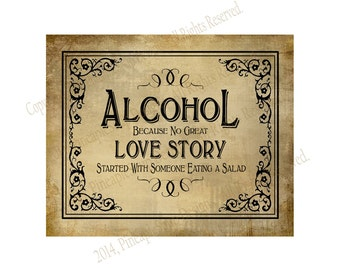 Printable Alcohol because no great Love Story started with a salad Bar Sign - instant download file - DIY - Vintage Black Tie Collection
