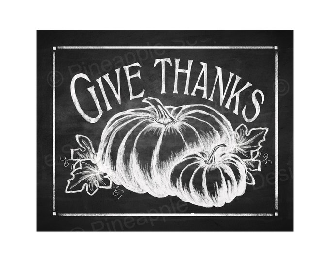 GIVE THANKS Thanksgiving Chalkboard Style Downloadable Print - 5x7, 8x10 and 11x14 - Instant download