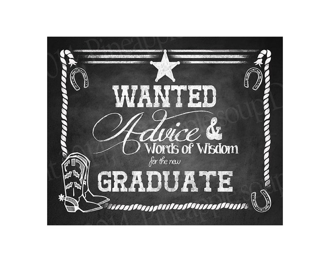 Western Themed Graducation sign - Wanted ADVICE - Chalkboard Style - PRINTABLE file - diy Western Graduation signage